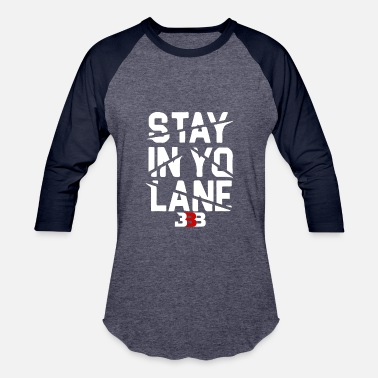 Big BBB Big Baller Brand Stay In Yo Lane - Baseball T-Shirt