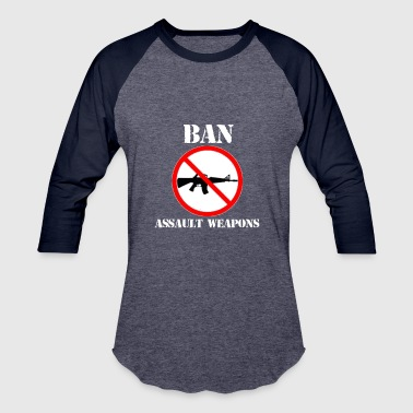 Ban Assault Weapons Gun Control Shirt - Baseball T-Shirt