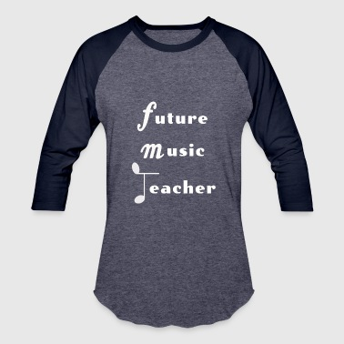 No Music No Future Future Music Teacher - Baseball T-Shirt