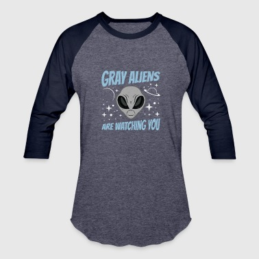 Gray Alien Gray Aliens Are Watching You Extraterrestrial - Baseball T-Shirt