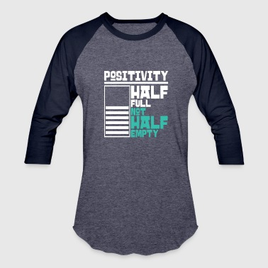 Positivity - Baseball T-Shirt