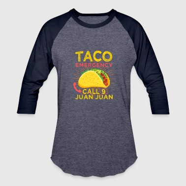 Taco Emergency, Tacos, Mexican, gift, funny saying - Baseball T-Shirt