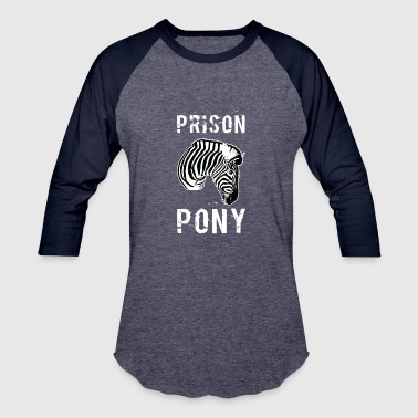 Prison Pony Zebra T-Shirt Funny Prisoner Jail - Baseball T-Shirt