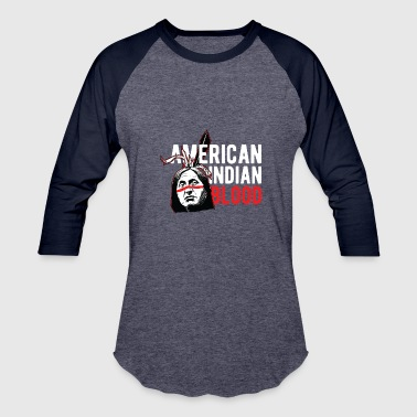 Indians - American Indian Blood - Baseball T-Shirt