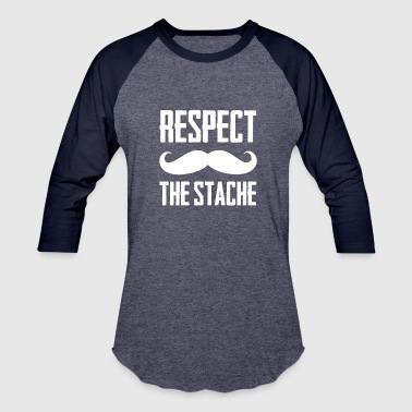 Cool Beard Clothing Respect The Stache Funny Mustache Cool Beard - Baseball T-Shirt