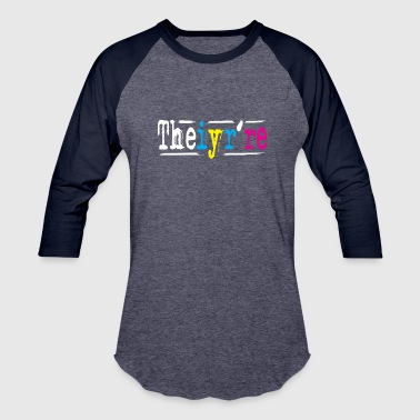 Grammar Meme Theiyr're Their They're There Meme to Drive English Teachers and Grammar Nuts Crazy - Baseball T-Shirt