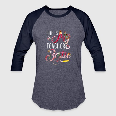 She Is My Teacher _ Bestie - Baseball T-Shirt