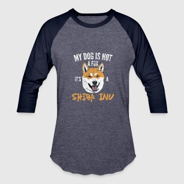 My dog is not a fox, It's a Shiba Inu - Baseball T-Shirt