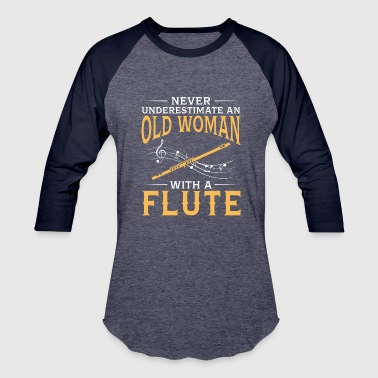 funny An Old Woman With A Flute - Baseball T-Shirt
