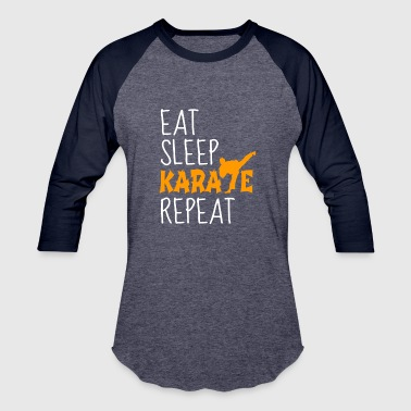 Karate Quotes eat sleep karate repeat karate quote gift - Baseball T-Shirt