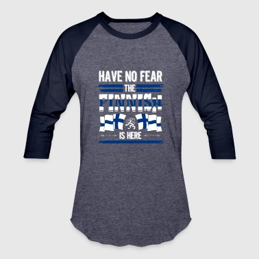 Country Shirt - Have No Fear the Finnish is Here - Baseball T-Shirt