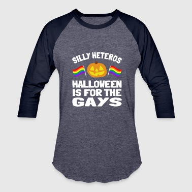 Hetero Silly Heteros Halloween Is For The Gays Tshirt - Baseball T-Shirt