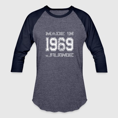 Birthday Made in 1969 June - Baseball T-Shirt