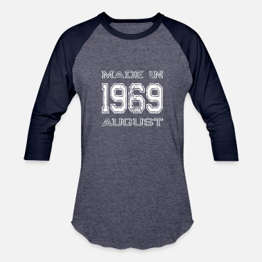1969 August Birthday Made in 1969 August - Baseball T-Shirt