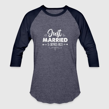 5 Year Celebration Just Married 5 Years Ago - Baseball T-Shirt