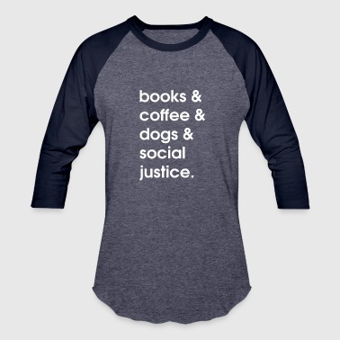 Walking In Authority Book Coffee Dog Social Justice TShirts - Baseball T-Shirt