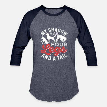 My Shadow Has Four Legs And A Tail My Shadow Has Four Legs And A Tail - Baseball T-Shirt