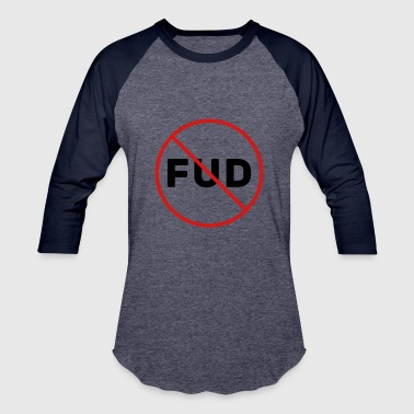 Prohibition FUD Prohibited - Baseball T-Shirt
