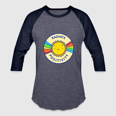 Radiate positivity - Baseball T-Shirt