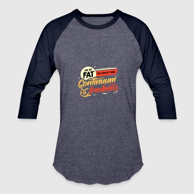 Lazy fat fat fat fat gift idea - Baseball T-Shirt