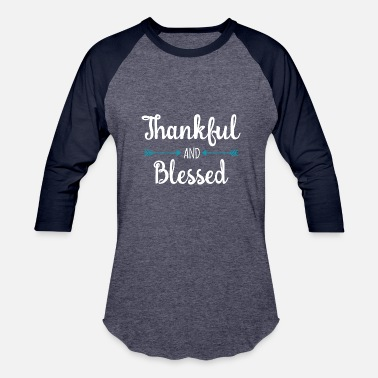 Blessed Thankful an blessed - Baseball T-Shirt