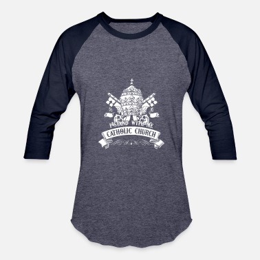 Catholic Church Catholic Church Shirt - Baseball T-Shirt