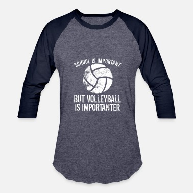Volleyball School Is Important But Volleyball Is Importanter - Baseball T-Shirt