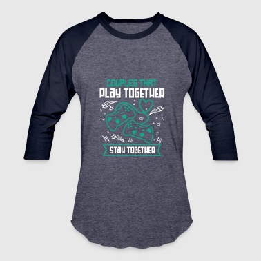 Playing Couples That Play Games Together Shirt - Baseball T-Shirt