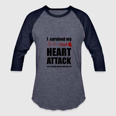 I survived my second Heart Attack - Baseball T-Shirt