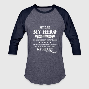 That Is Dad My Hero My Guardians Angel My Dad My Hero Guardian Angel Dad T Shirt - Baseball T-Shirt