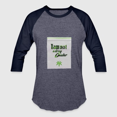 Weed Dealer 420 Iam not a drug dealer - Weed - Fun T-Shirt - Baseball T-Shirt