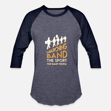 Smart Sports Marching Band Is Sport For Smart People - Baseball T-Shirt