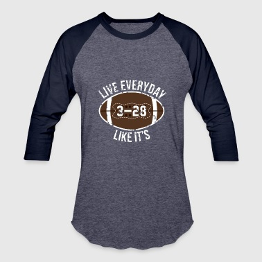 Ne 3 Atl 28 Live Everyday Like It's NE 3 ATL 28 The Final - Baseball T-Shirt