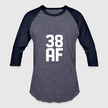 38 AF Years Old - Baseball T-Shirt