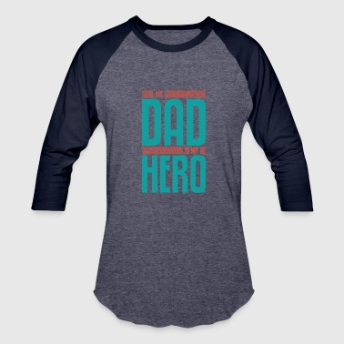 my dad is my hero - Baseball T-Shirt