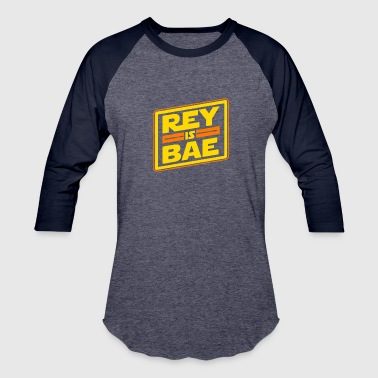 Rey REY IS BAE - Baseball T-Shirt