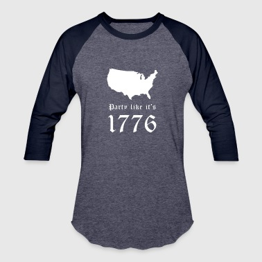 Party Like It s 1776 - Baseball T-Shirt