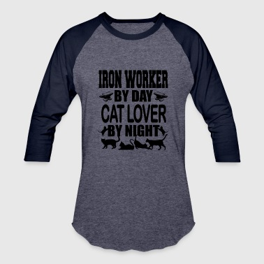 Iron Worker Iron worker and cat lover! - Baseball T-Shirt