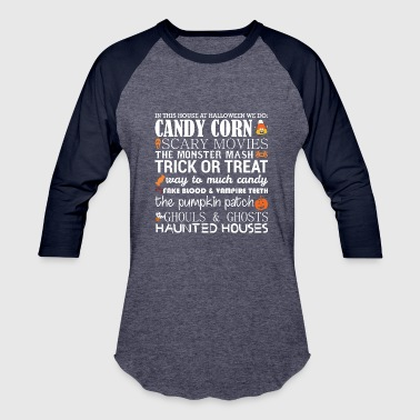 Candy In This House At Halloween WeDo Candy Corn Pumpkin - Baseball T-Shirt