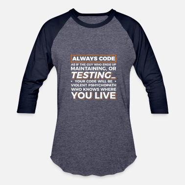 Code always code testing your code - Baseball T-Shirt
