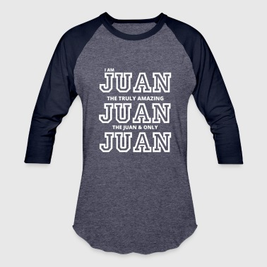 Juan�sebastián I AM JUAN, The AMAZING JUAN - Baseball T-Shirt