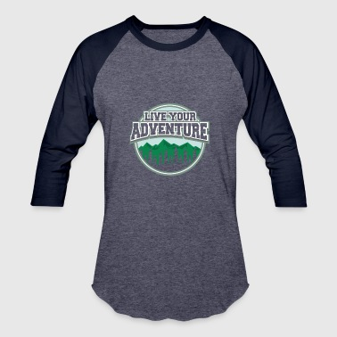 My Trip My Adventure LIVE YOUR ADVENTURE MOUNTAINS HILLS NATURE TRIP - Baseball T-Shirt