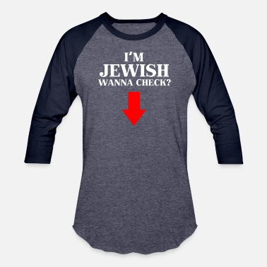 Jewish I'm Jewish Wanna Check - Unisex Baseball T-Shirt