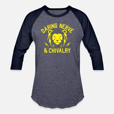 Chivalry Daring Nerve And Chivalry - Unisex Baseball T-Shirt