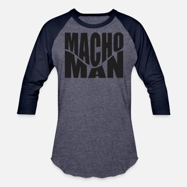 Macho Macho Man - Baseball T-Shirt