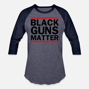 Black Black Guns Matter - Unisex Baseball T-Shirt