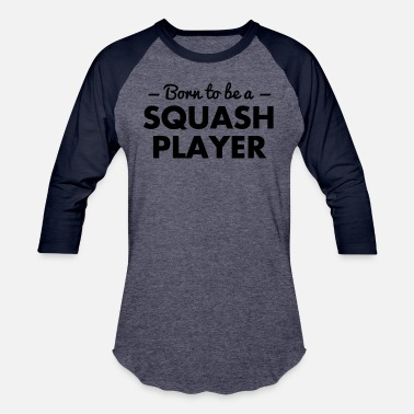 born to be a squash player - Unisex Baseball T-Shirt