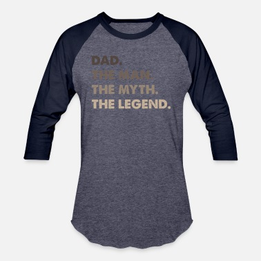 Legend Dad. The Man. The Myth. The Legend. - Unisex Baseball T-Shirt