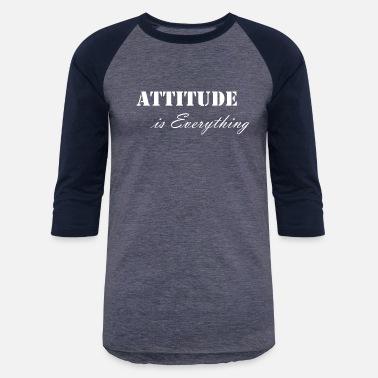 b253dfbb Attitude is everything - Unisex Baseball T-Shirt