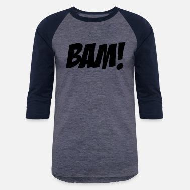 Shop Bam T-Shirts online   Spreadshirt